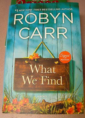 What We Find (Sullivan's)  by Robyn Carr Brand New Signed 1st/1st (2016, HC)