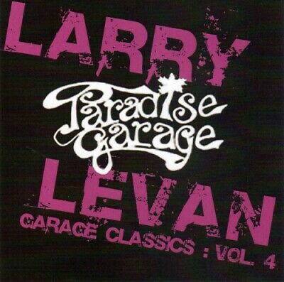 LARRY LEVAN Garage Classics Vol. 4 NEW CD Garage Chemise Peech Boys Chic Yello