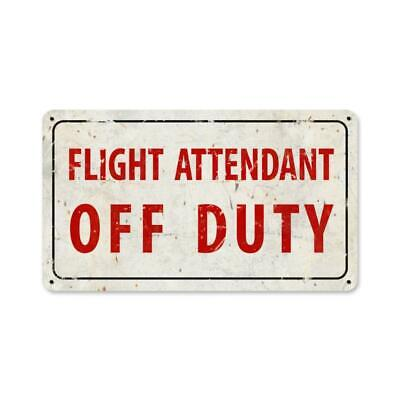 VINTAGE STYLE METAL SIGN Aviation Attendant Off Duty  14 x 8