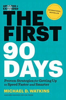 The First 90 Days, Updated and Expanded: Proven Strategies for Getting Up to...