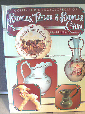 Collector's Encyclopedia of Knowles, Taylor & Knowles China by Mary F. Gaston