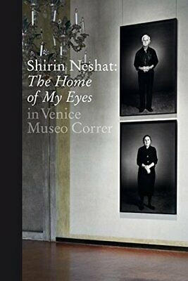 Shirin Neshat: The Home of My Eyes New 9783960981640 Fast Free Shipping..
