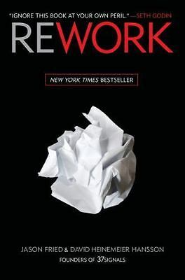 Rework : Change the Way You Work Forever by Jason Fried and David Heinemeier Han