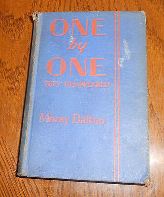 Antique Book 1929 One by One They Disappeared. Moray Dalton Vintage book Rare HC