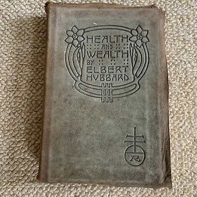 Antique Health & Wealth Elbert Hubbard 1908 Roycrofters Suede Philosophy Book