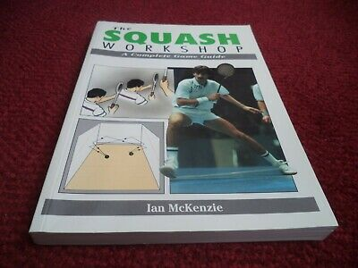 The Squash Workshop Complete Game Guide Scarce  Book  1992