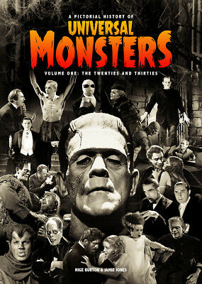 A Pictorial History of Universal Monsters Volume 1: The 20s & 30s Movie Mag