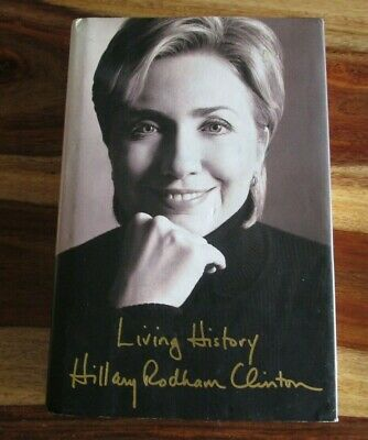 """HILLARY CLINTON """"Living History"""" Signed / Autographed 1st Edition Hardcover Book"""