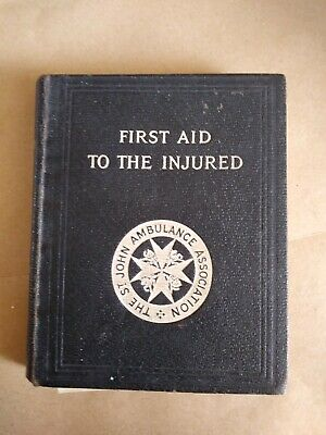 St Johns Ambulance First Aid To The Injured 38th Edition 1928