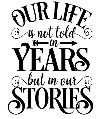 Our life is not told in years but in our stories Wine Bottle Vinyl Sticker