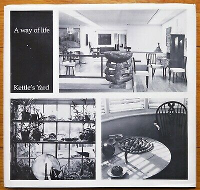 Jim Ede - A Way Of Life Kettle's Yard - 1984 1St Edition Hardcover W Dj - Fine