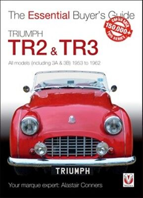 Triumph TR2 & TR3 All models including 3A & 3B 1953 to 1962 Essential Buyers