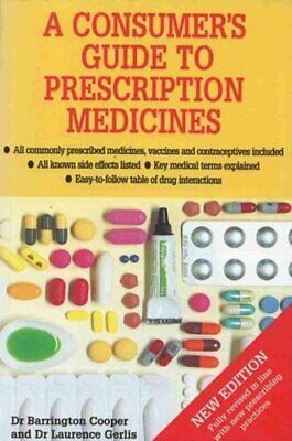 A Consumer's Guide to Prescription Drugs By Barrington Cooper, Laurence Gerlis,