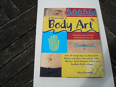 A Practical Guide To Body Art Hardback Book By Hilary Hammond From 2000