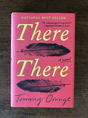 There There : A Novel by Tommy Orange (2018, Hardcover) Like New!