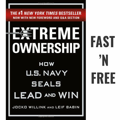 Extreme Ownership by Jocko Willink How U.S. Navy SEALs Lead and Win New Edition