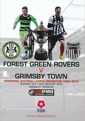 VANARAMA NATIONAL LEAGUE  PLAY OFF FINAL 2016 Forest Green Rovers v Grimsby Town