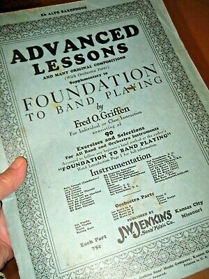 Vtg 1930 ADVANCED LESSONS Fred Griffen Eb ALTO SAXOPHONE Music Book Songs BAND