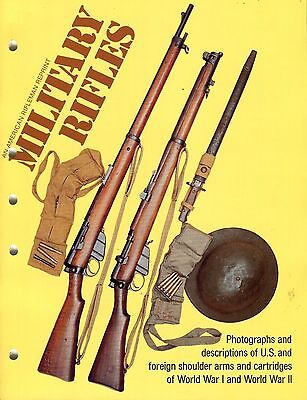 Military Rifles Photographs & Descriptions of US & Foreign Rifles * NRA