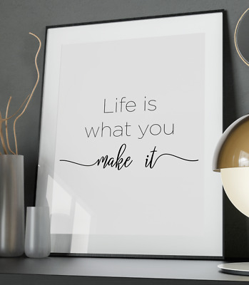 What You Make It Inspirational Quote Poster Art Print A6-A0 Decor Gift Wall Love