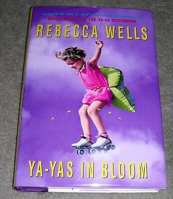 YA - YAS IN BLOOM  by Rebecca Wells  2005 HC/DJ ~1st Edition 1st Printing +Cover