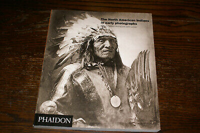 The North American Indians In Early Photographs By P R Fleming And J Luskey