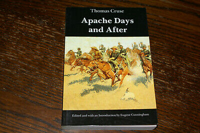 Apache Days And After By Thomas Cruse