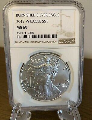 2017 W Burnished Silver Eagle Ngc Ms 69