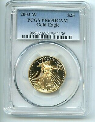 2003-W $25 Dollar American Gold Eagle 1/2 OZ GOLD!!  PR 69 DCAM PCGS