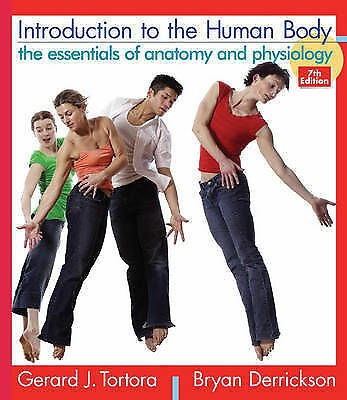 Introduction to the Human Body: The Essentials of Anatomy and Physiology by...