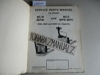 YALE Forklift MLW MPW MLE MPE-MPC 4000 6000 8000LB Service Parts Manual