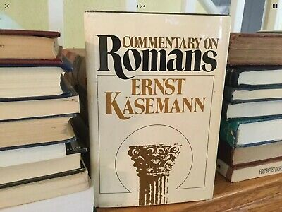 2 - Commentaries  - Classics by Nygren and - Ernst Kasemann on Romans