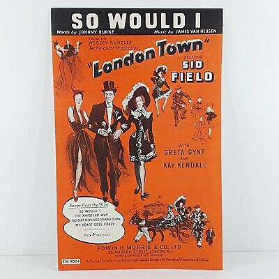 So Would I - London Town - Sid Field - Vintage Sheet Music 1946