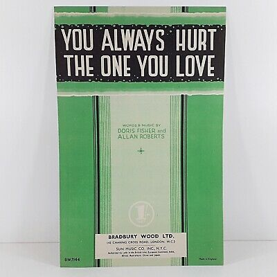 You Always Hurt The One You Love - Fisher & Roberts - Vintage Sheet Music 1944