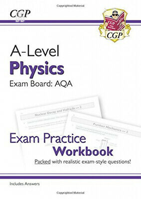 New A-Level Physics for 2018: AQA Year 1 & 2 Exam Practice Workbook -...