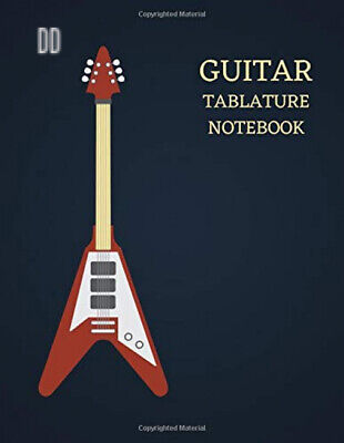 """Guitar Tablature Notebook: Blank Tabs 120 Pages (8.5"""" X 11"""") – A Manuscript..."""