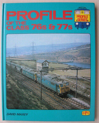 PROFILE OF THE CLASS 76s & 77s 76 77 WOODHEAD ROUTE LINE ELECTRIC LOCOMOTIVES BR