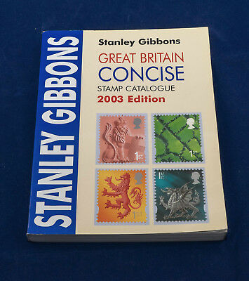 Stanley Gibbons Great Britain Concise Stamp Catalogue 2003 Edition