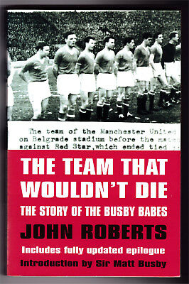 The Team That Wouldn't Die, Busby Babes, Man Utd, John Roberts, Good, PB (W)