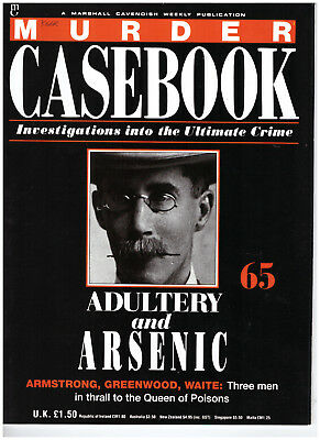 Murder Casebook Magazine Part 65: Adultery and Arsenic: Armstrong, Greenwood