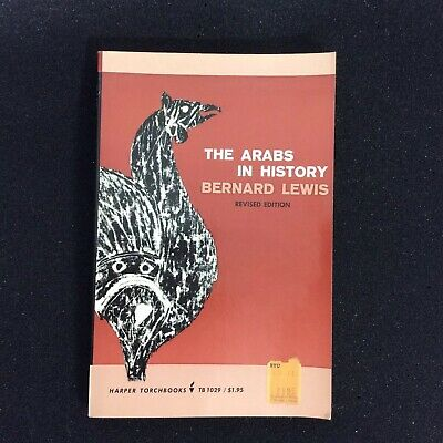 The Arabs In History Bernard Lewis Revised Edition Study Middle East Islam