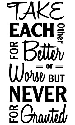 Dont Take Each other for Granted  - Vinyl wedding signs/Vinyl Decal