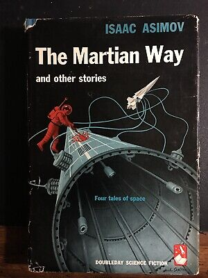 The Martian Way and other Stories by Isaac Asimov (First Edition)