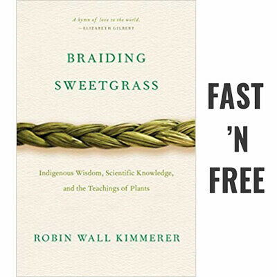 Braiding Sweetgrass Robin Wall Kimmerer Indigenous Wisdom Scientific Knowledge