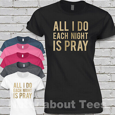 Take That Tour Ladies Fitted T-shirt SONG LYRICS ALL I DO EACH NIGHT IS PRAY
