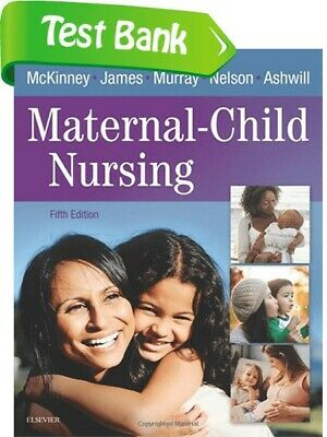 Maternal-Child Nursing 5th edition McKinney Test Bank