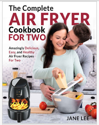 Air Fryer Cookbook For Two – The Complete Air Fryer Cookbook - Eb00k/PDF - Fast
