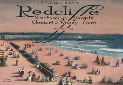 The Pictorial History Of Redcliffe Scarborough Margate Clontarf Woody Point book