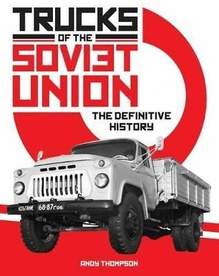 Trucks of the Soviet Union: The Definitive History by Andy Thompson...