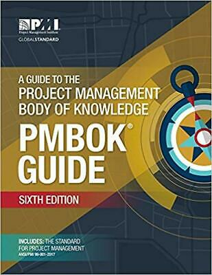 A Guide to the Project Management Body of Knowledge –Sixth Edition